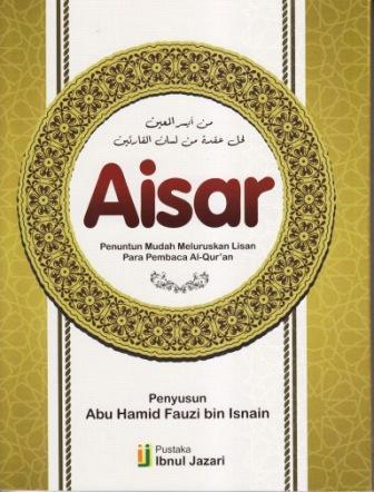 Aisar Penuntun Mudah Meluruskan Lisan Para Pembaca al-Quran