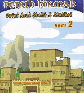 kisah-penuh-hikmah-untuk-anak-sholih-sholihah-seri-2