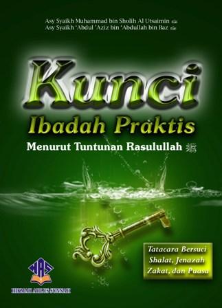 kunci-ibadah-praktis-tata-cara-bersuci-shalat-pengurusan-jenazah-zakat-dan-puasa