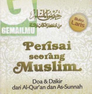 Perisai Seorang Muslim, Terjemah Hishnul Muslim Min Adzkar Al-Kitab Was Sunnah