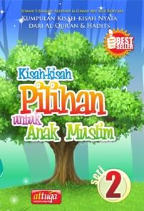 Kisah-kisah Pilihan Untuk Anak Muslim Seri 2