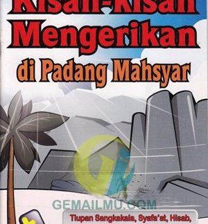 Kisah-kisah Mengerikan di Padang Mahsyar, Sangkakala, Syafaat, Hisab, Catatan amal, Mizan, Haudh, Shirath