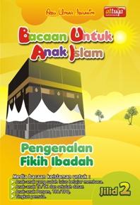 Bacaan untuk Anak Islam ( BUAI ) Jilid 2: Pengenalan Fikih Ibadah