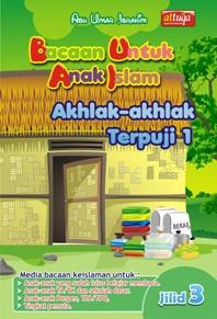 Bacaan untuk Anak Islam ( BUAI ) Jilid 3: AKHLAK-AKHLAK TERPUJI 1
