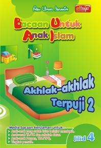 Bacaan untuk Anak Islam ( BUAI ) Jilid 4: Akhlak-Akhlak Terpuji 2