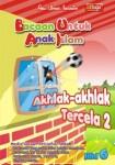 Bacaan untuk Anak Islam ( BUAI ) Jilid 6: Akhlak-Akhlak Tercela 2