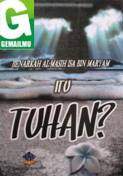 Benarkah Al-Masih bin Maryam Itu Tuhan?