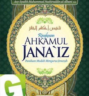 Ringkasan Ahkamul Janaiz, Talkhish Ahkam Al-Janaiz