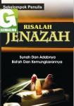 Sinopsis Buku Risalah Jenazah, Sunnah dan Adabnya, Bid'ah dan Kemungkarannya