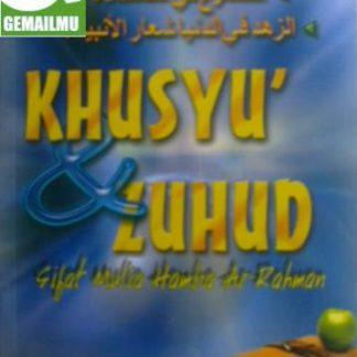 Khusyu' & Zuhud Sifat Mulia Hamba Ar-Rahman