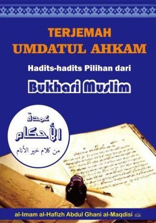 Terjemah Umdatul Ahkam Hadits-hadits Pilihan Bukhari Muslim