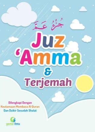Terjemah Juz Amma Dilengkapi dengan Keutamaan Membaca al Quran dan Dzikir-Dzikir Sesudah Shalat