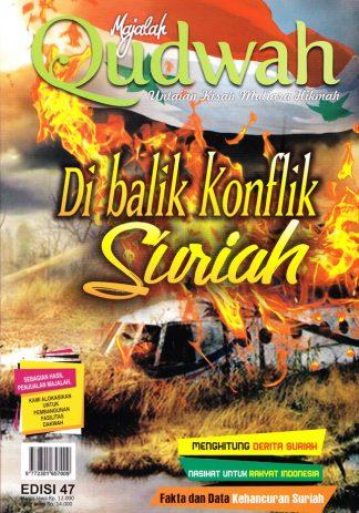 Majalah Qudwah 47 Dibalik Konflik Suriah