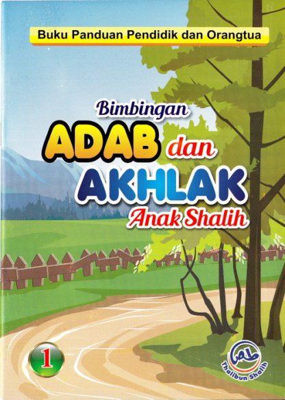 Buku paket pelajaran bimbingan adab dan akhlak anak shalih 1