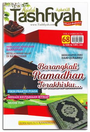 Majalah Tashfiyah Edisi 68 Tema Barangkali Ramadhan Terakhirku