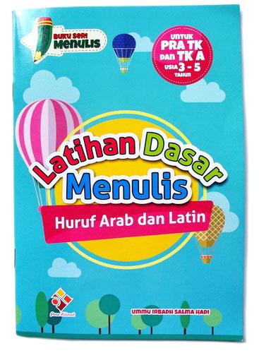 Latihan Dasar Menulis Huruf Arab Dan Latin Untuk Pra TK dan TK A Mulai Usia 3-5 Tahun