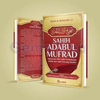 shahih-adabul-mufrad-himpunan-500-lebih-pembahasan-akhlak-dan-adab-seorang-muslim-al-abror-media